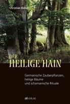 C. Rätsch, Christian Rätsch, Christian Rätsch - Der Heilige Hain