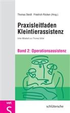 Göbel, Röcke, Röcken, Friedrich Röcken, Steid, Thoma Steidl... - Praxisleitfaden Kleintierassistenz - 2: Operationsassistenz