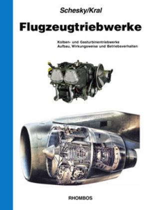 Kral, Milosch Kral,  Schesky, Egon Schesky - Flugzeugtriebwerke - Kolben- und Gasturbinentriebwerke -Aufbau, Wirkungsweise und Betriebsverhalten