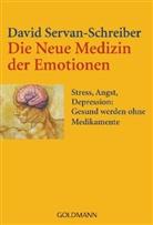 Servan-Schreiber, David Servan-Schreiber - Die Neue Medizin der Emotionen