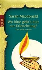 Sarah Macdonald - Wo bitte geht's hier zur Erleuchtung?
