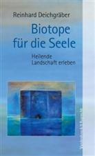Reinhard Deichgräber - Biotope für die Seele