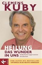 Clemens Kuby - Heilung - das Wunder in uns