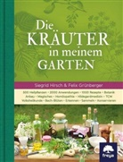 Felix Grünberger, Siegri Hirsch, Siegrid Hirsch, Wolf Ruzicka - Die Kräuter in meinem Garten