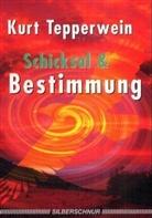 Kurt Tepperwein - Schicksal & Bestimmung
