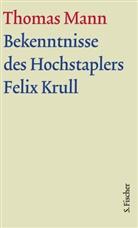 Thomas Mann, Klaus Bohnen, Bussman, Bussmann, Monica Bussmann, Heinrich Detering... - Werke - Briefe - Tagebücher. GKFA - 12/1: Bekenntnisse des Hochstaplers Felix Krull