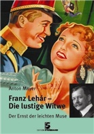 Anton Mayer - Franz Lehar - Die lustige Witwe