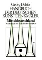 Georg Dehio, Dehio Vereinigung, Dehio-Vereinigung e.V., Dehi Vereinigung e V - Handbuch der Deutschen Kunstdenkmäler: Mitteldeutschland