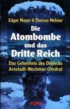 Edgar Mayer, Thomas Mehner - Die Atombombe und das Dritte Reich