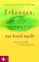 Doris Iding, Barbara G. Tilmann - Erkennen, was krank macht
