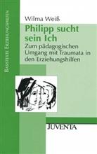 Weiß, Wilma Weiß, Friedhelm Peters, Elke Steinbacher, Wolfgang Trede - Philipp sucht sein Ich