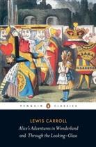 Lewis Carroll, Hugh Haughton, John Tenniel, John Tenniel, Hug Haughton, Hugh Haughton - Alice's Adventures In Wonderland and Through the Looking-Glass