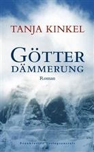 Tanja Kinkel - Götterdämmerung