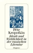 Peter A. Kropotkin, Pëtr Kropotkin, Pete Urban, Peter Urban - Ideale und Wirklichkeit in der russischen Literatur