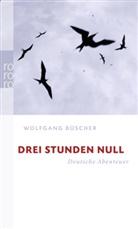 Wolfgang Büscher - Drei Stunden Null