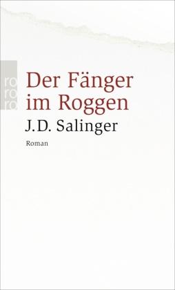 J D Salinger, J. D. Salinger, Jerome D Salinger, Jerome D. Salinger - Der Fänger im Roggen - Roman