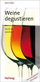 Kurt Gibel - Weine degustieren