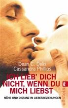 Deli, DELIS, Dean C Delis, Dean C. Delis, Phillips, Cassandr Phillips... - Ich lieb' Dich nicht, wenn Du mich liebst