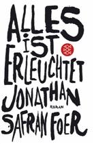 Jonathan S Foer, Jonathan Safran Foer - Alles ist erleuchtet