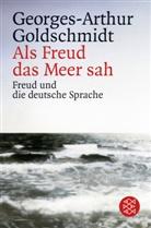 Georges-A Goldschmidt, Georges-Arthur Goldschmidt - Als Freud das Meer sah