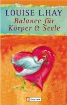 Louise L Hay, Louise L. Hay - Balance für Körper & Seele
