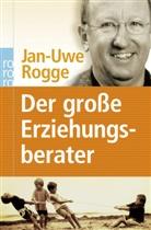 Jan-Uwe Rogge - Der große Erziehungsberater