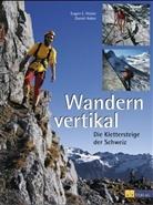 Daniel Anker, Eugen E. Hüsler - Wandern vertikal