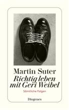Martin Suter - Richtig leben mit Geri Weibel