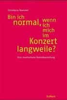 Christiane Tewinkel - Bin ich normal, wenn ich mich im Konzert langweile?