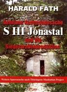 Harald Fäth - Geheime Kommandosache - S III Jonastal und die Siegeswaffenproduktion