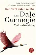Carnegi, Dal Carnegie, Dale Carnegie, Cro, Crom, J Olive Crom... - Der Verkäufer in Dir!
