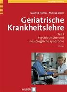 Hafne, Manfre Hafner, Manfred Hafner, Meier, Andreas Meier - Geriatrische Krankheitslehre - Band 1: Psychiatrische und neurologische Syndrome