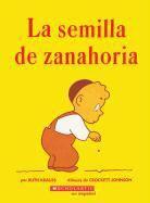 Ruth Krauss, Crockett Johnson - La Semilla de Zanahoria/ The Carrot Seed