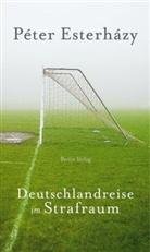 Péter Esterházy - Deutschlandreise im Strafraum