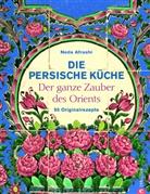 Neda Afrashi, Oswald Baumeister, Florentine Schwabbauer - Die persische Küche