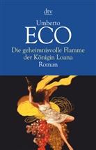 Umberto Eco - Die geheimnisvolle Flamme der Königin Loana
