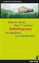Brian M. Alman, Peter T. Lambrou - Selbsthypnose