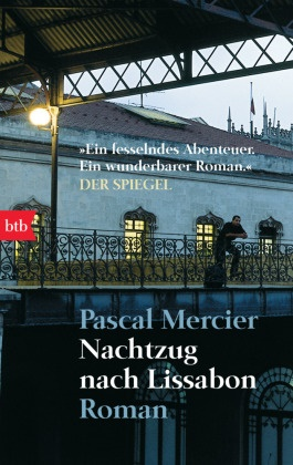 Pascal Mercier - Nachtzug nach Lissabon - Roman
