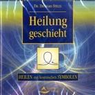 Diethard Stelzl - Heilung geschieht, 1 Audio-CD (Hörbuch)