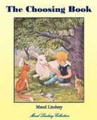 Maud Lindsay, Florence Liley Young - The Choosing Book