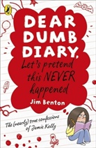 Jim Benton - Dear Dumb Diary: Let's Pretend This Never Happened