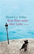 Hervé Le Tellier, Hervé LeTellier, Herve L Tellier, Hervé Le Tellier - Kein Wort mehr über Liebe