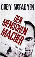 Cody Mcfadyen, Wolfgan Neuhaus, Wolfgang Neuhaus (Körp.) - Der Menschenmacher
