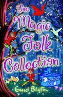Enid Blyton - The Magic Folk Collection - A Book of Pixie Stories. The Book of Fairies.The Book of Brownies