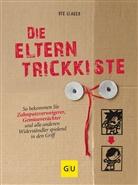Ute Glaser, Michael Wirth - Die Eltern-Trickkiste
