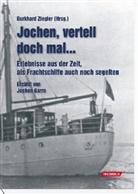 Jochen Garrn, Burkhard Ziegler - Jochen, vertell doch mal...