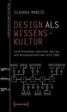 Claudia Mareis - Design als Wissenskultur