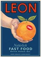 Dimbleb, Henry Dimbleby, Vincent, John Vincent, Lorrain Dickey, Henry Dimbleby... -  Leon - Natürlich Fast Food