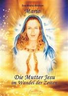 Eva Maria Ammon, Eva-M Ammon, Eva-Maria Ammon - Maria - Die Mutter Jesu im Wandel der Zeit