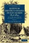 Richard Schomburgk - Reisen in Britisch-Guiana in Den Jahren 1840-1844